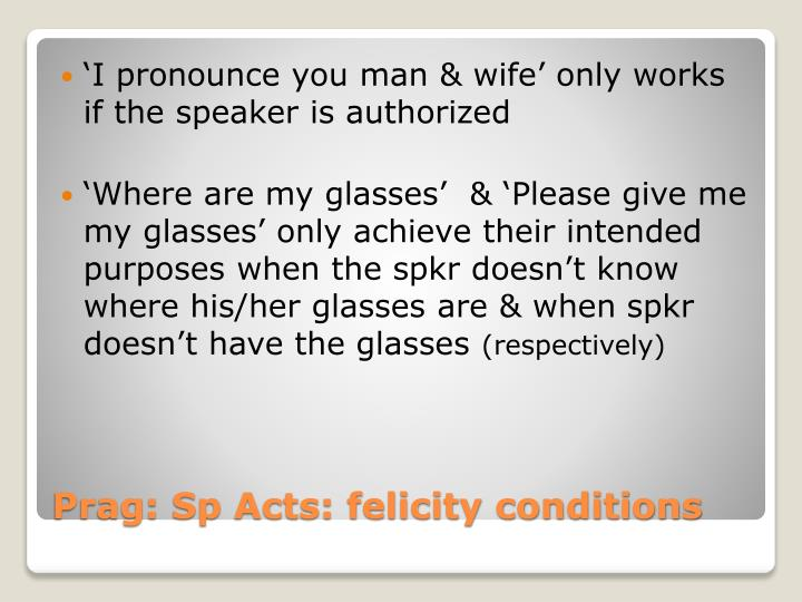 'I pronounce you man & wife' only works if the speaker is authorized