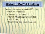 historic pull limiting