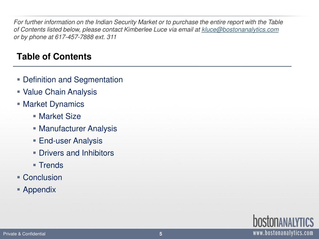 For further information on the Indian Security Market or to purchase the entire report with the Table of Contents listed below, please contact Kimberlee Luce via email at