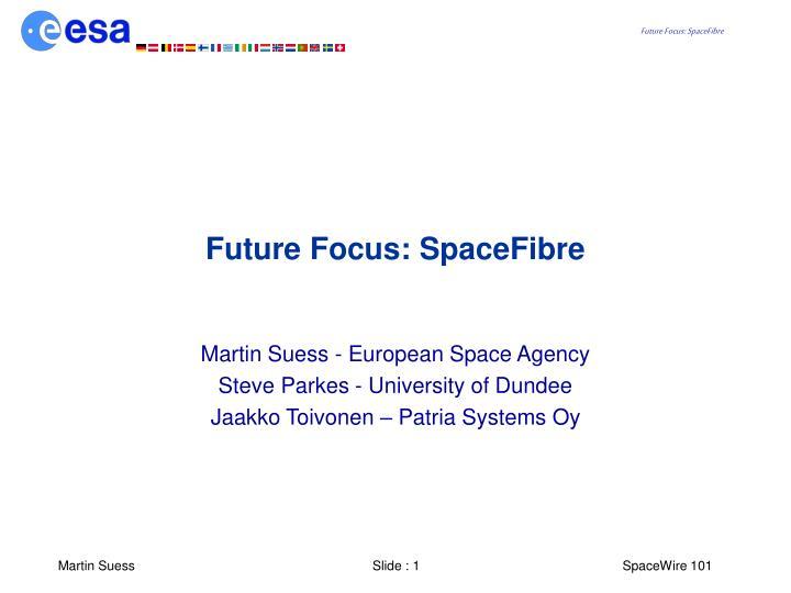 Future focus spacefibre
