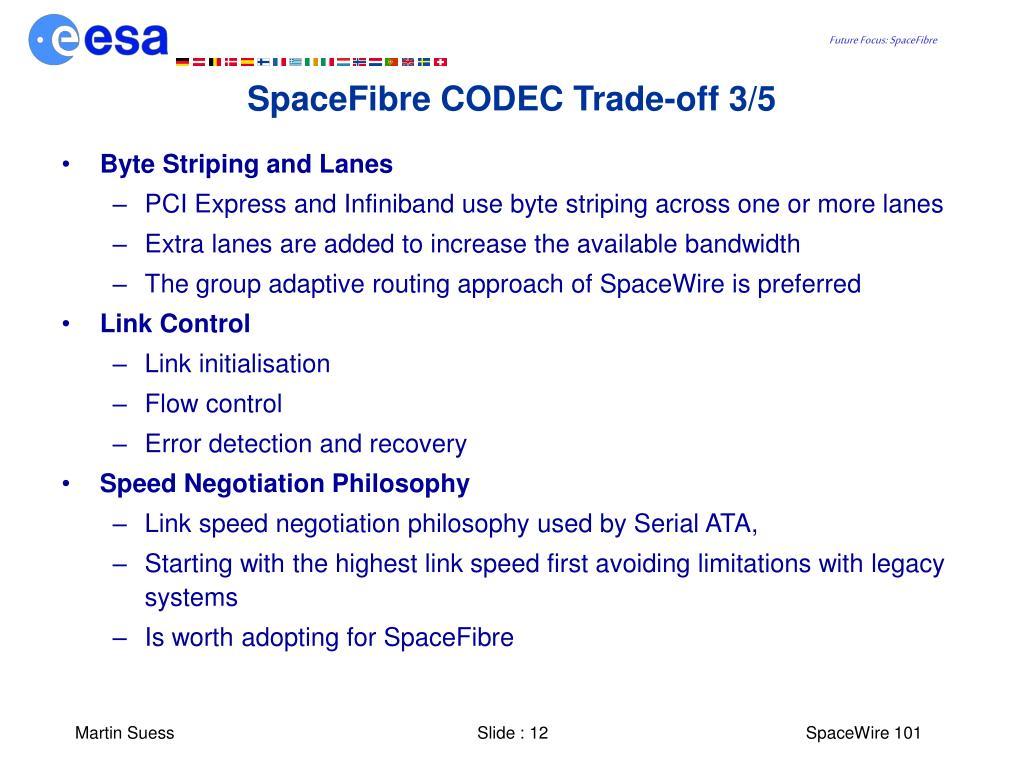 SpaceFibre CODEC Trade-off 3/5