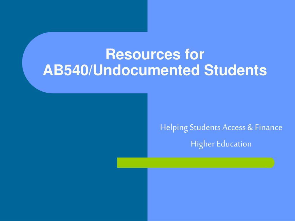 resources for ab540 undocumented students l.