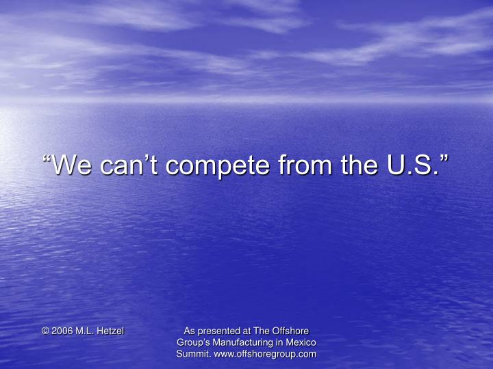 We can t compete from the u s 2006 m l hetzel
