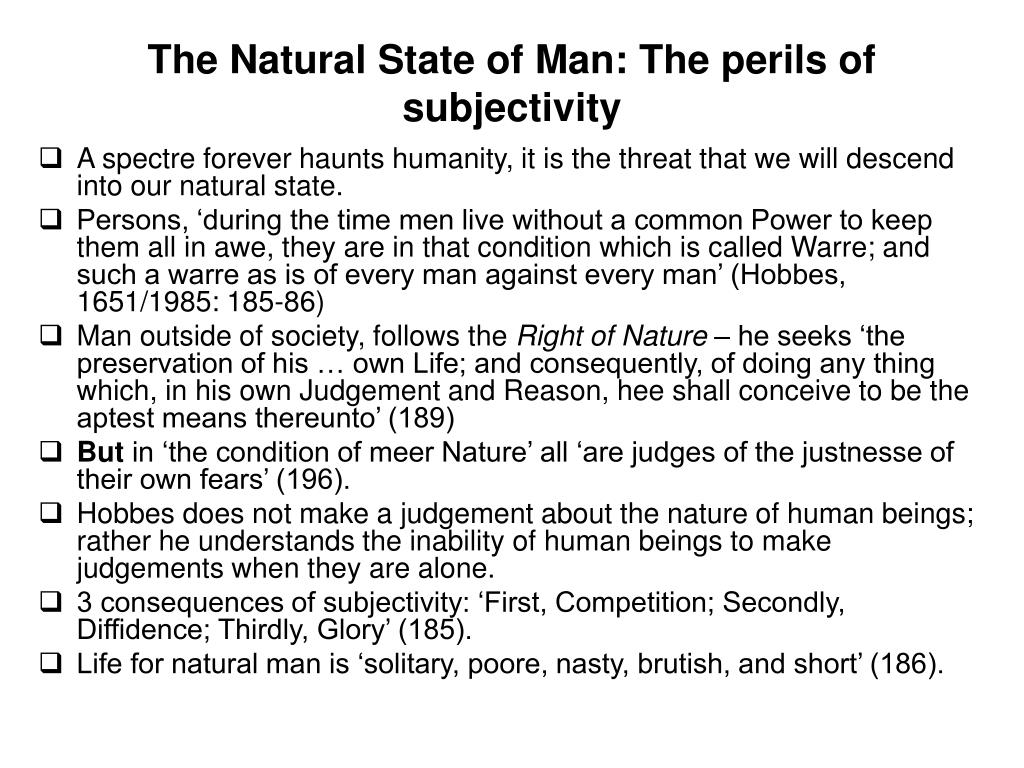 The Natural State of Man: The perils of subjectivity