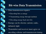 bit wise data transmission