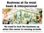 business at its most basic interpersonal