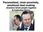 personalized close proximity emotional deal making emotion binds people together motivates them