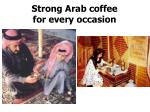 strong arab coffee for every occasion