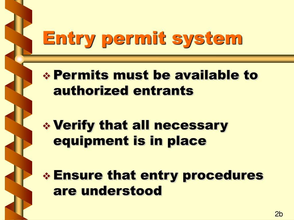 Entry permit system