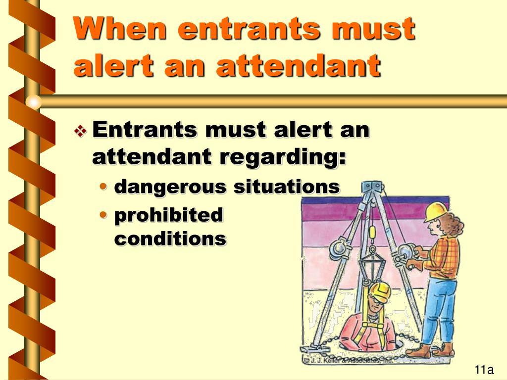 When entrants must alert an attendant