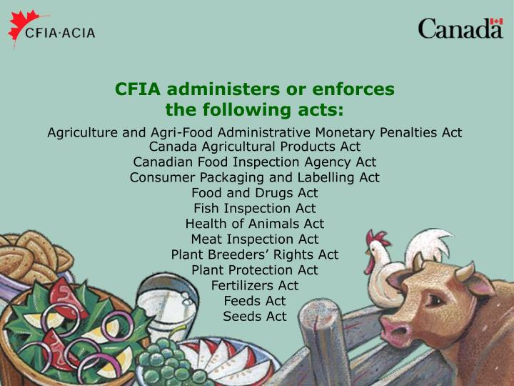 CFIA administers or enforces