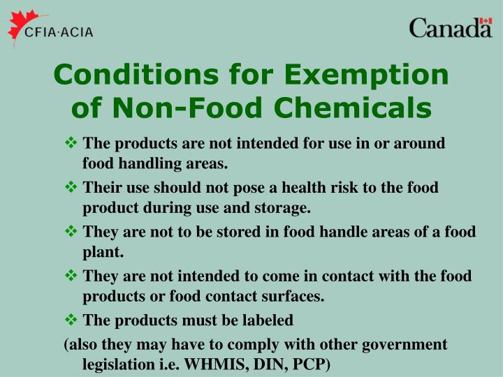 The products are not intended for use in or around food handling areas.