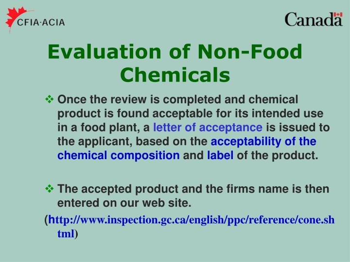 Once the review is completed and chemical product is found acceptable for its intended use in a food plant, a