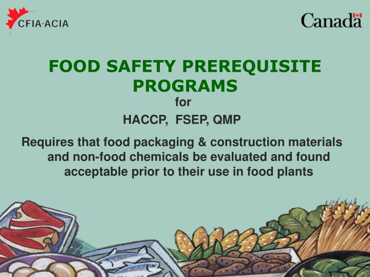 Requires that food packaging & construction materials and non-food chemicals be evaluated and found acceptable prior to their use in food plants