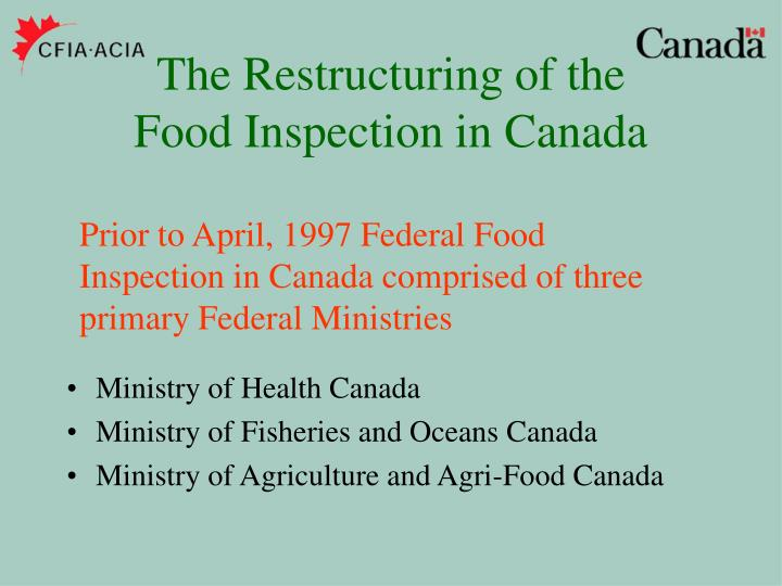 The restructuring of the food inspection in canada