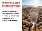 g we will lose drinking water