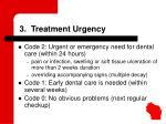 3 treatment urgency