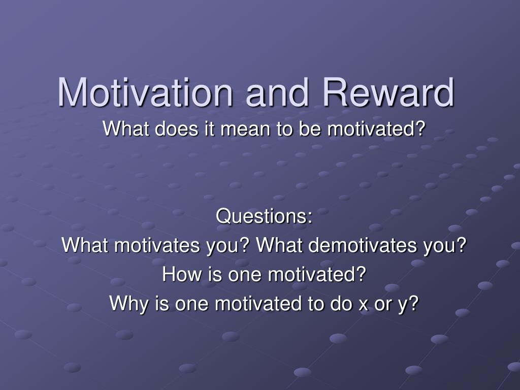 motivation and reward l.