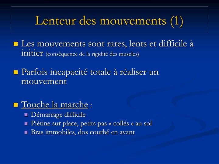 Lenteur des mouvements (1)