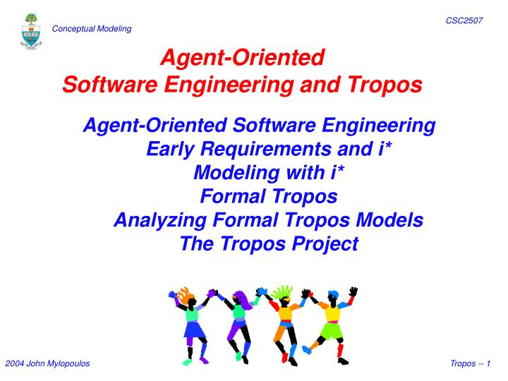 Agent oriented software engineering and tropos