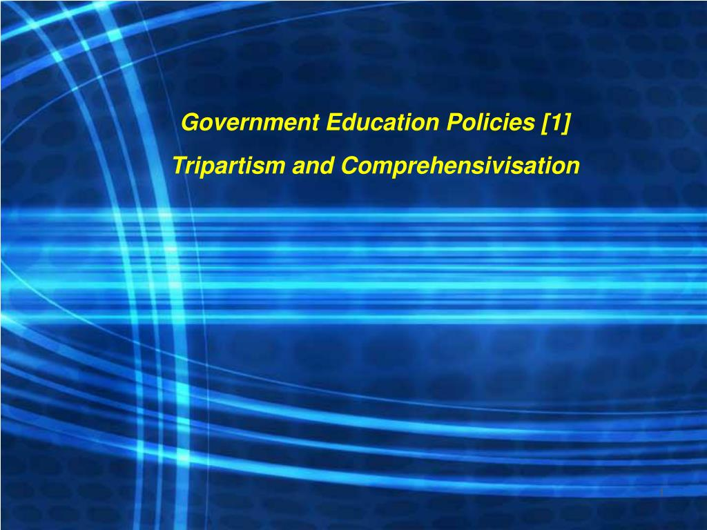 government education policies 1 tripartism and comprehensivisation