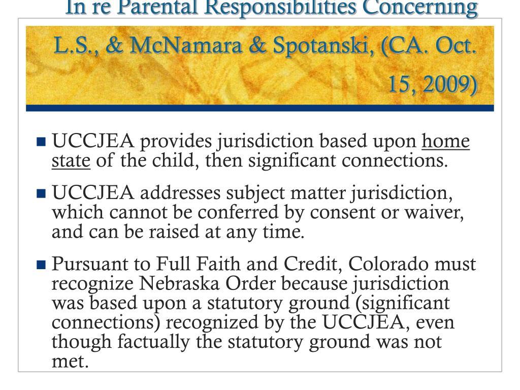 In re Parental Responsibilities Concerning L.S., & McNamara & Spotanski, (CA. Oct. 15, 2009)