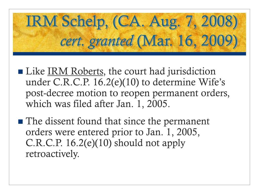 IRM Schelp, (CA. Aug. 7, 2008)