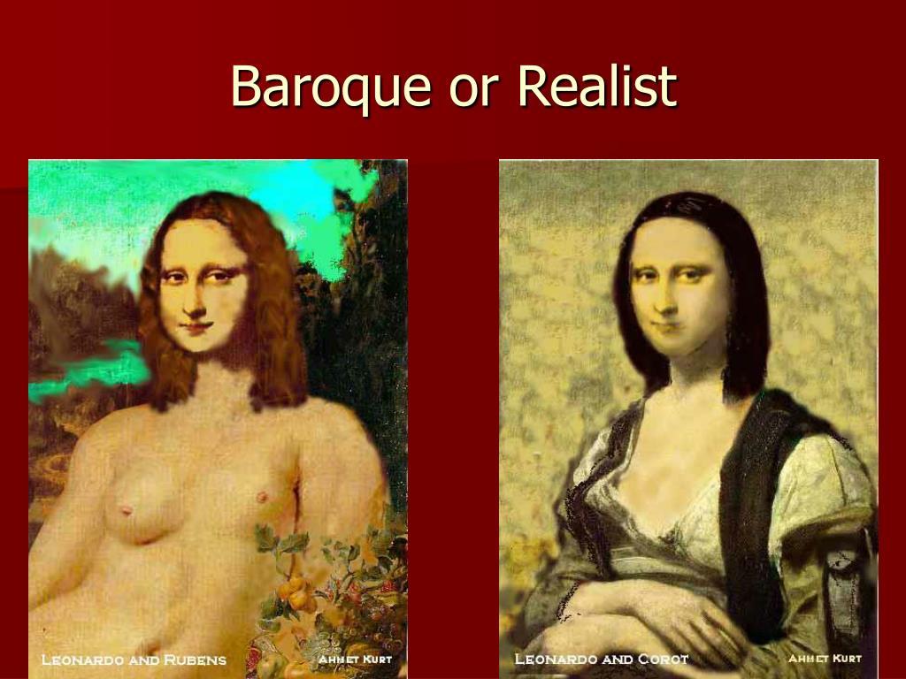 Baroque or Realist