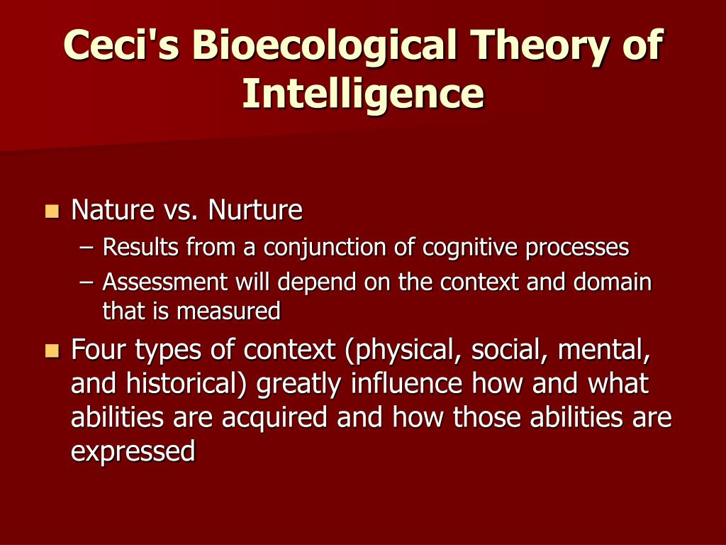 Ceci's Bioecological Theory of Intelligence