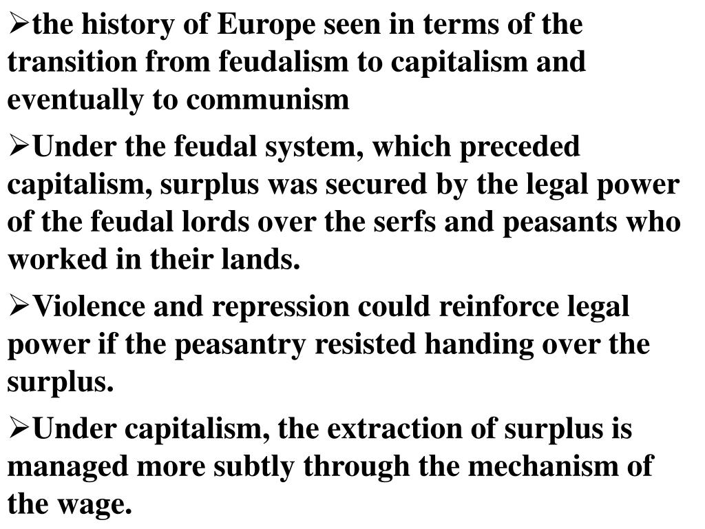 the history of Europe seen in terms of the transition from feudalism to capitalism and eventually to communism
