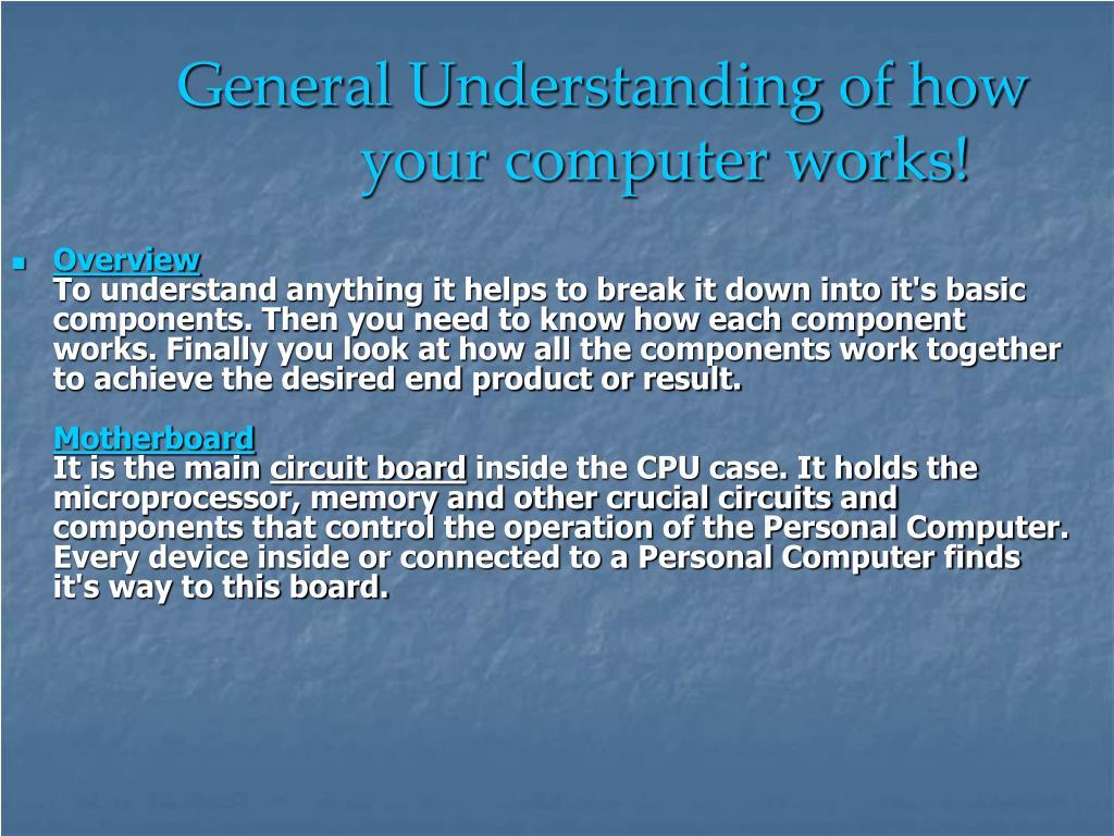 General Understanding of how