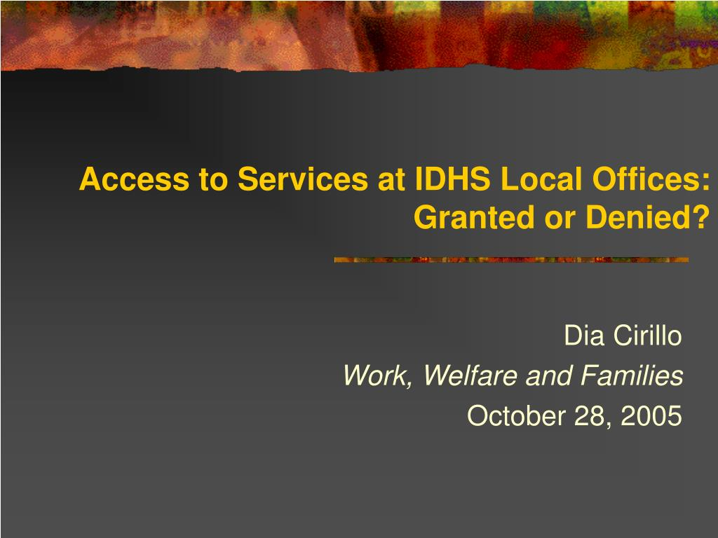 access to services at idhs local offices granted or denied