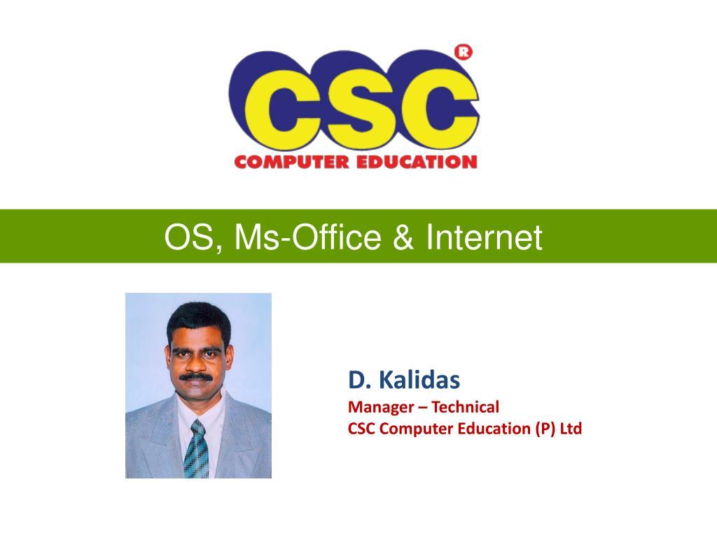 OS, Ms-Office & Internet