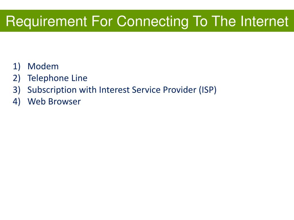 Requirement For Connecting To The Internet