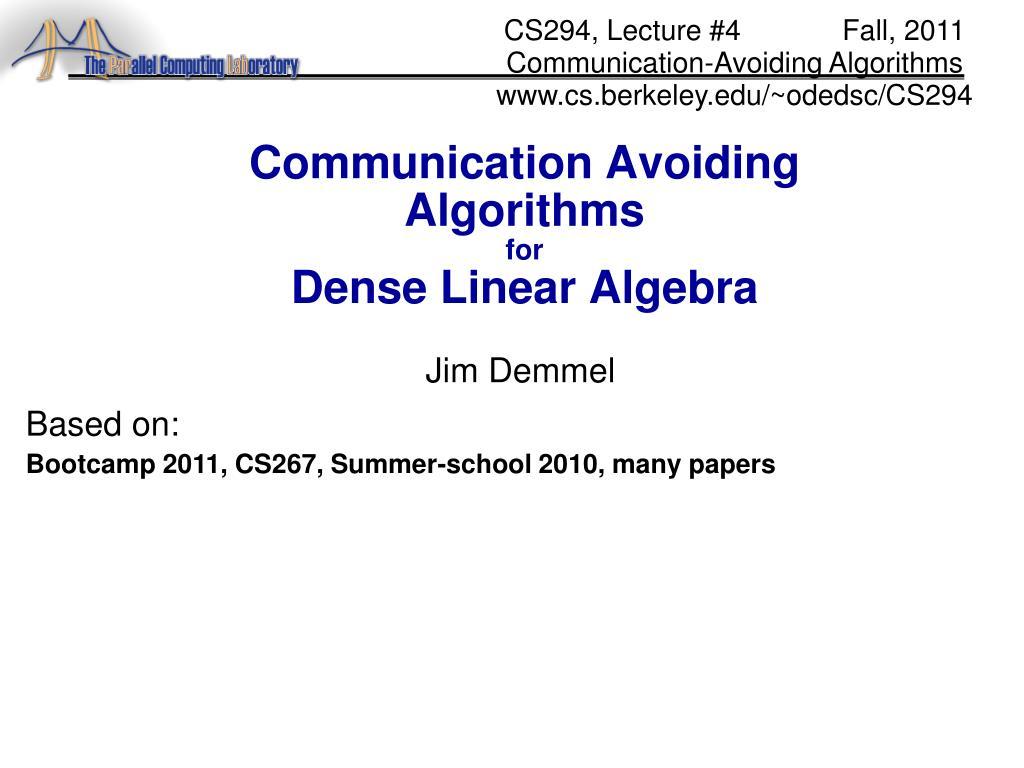 communication avoiding algorithms for dense linear algebra