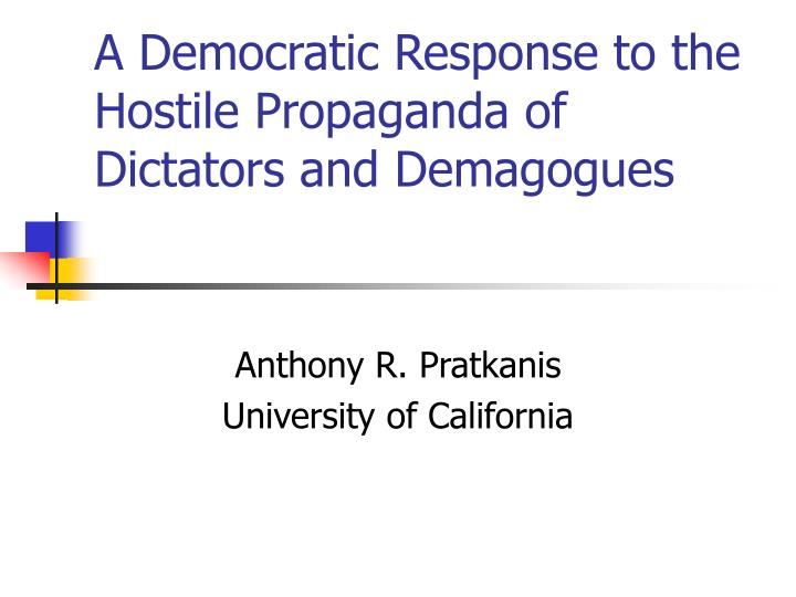 A democratic response to the hostile propaganda of dictators and demagogues