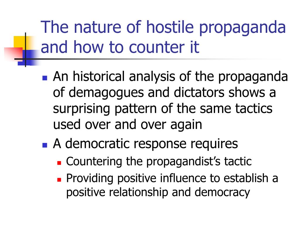 The nature of hostile propaganda and how to counter it