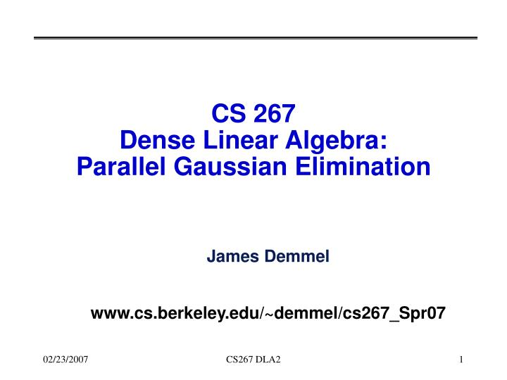 Cs 267 dense linear algebra parallel gaussian elimination