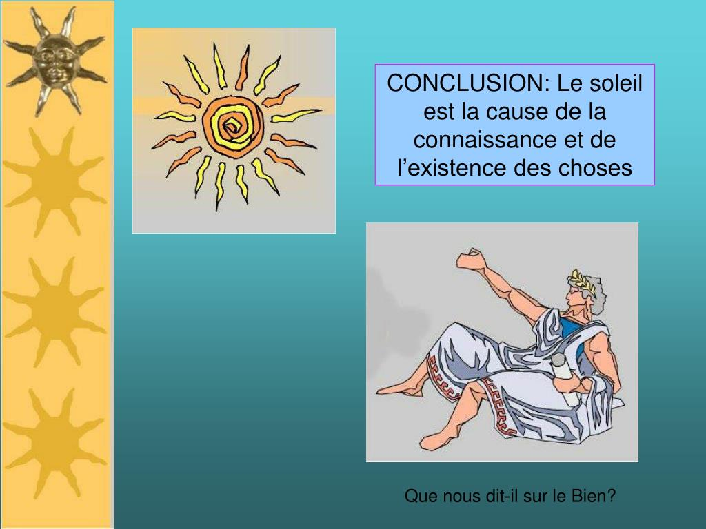 CONCLUSION: Le soleil est la cause de la connaissance et de l'existence des choses