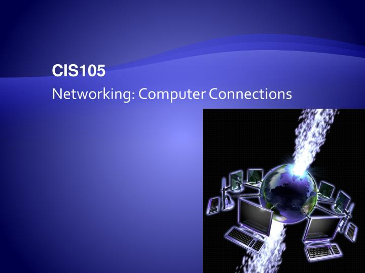 Cis105 networking computer connections