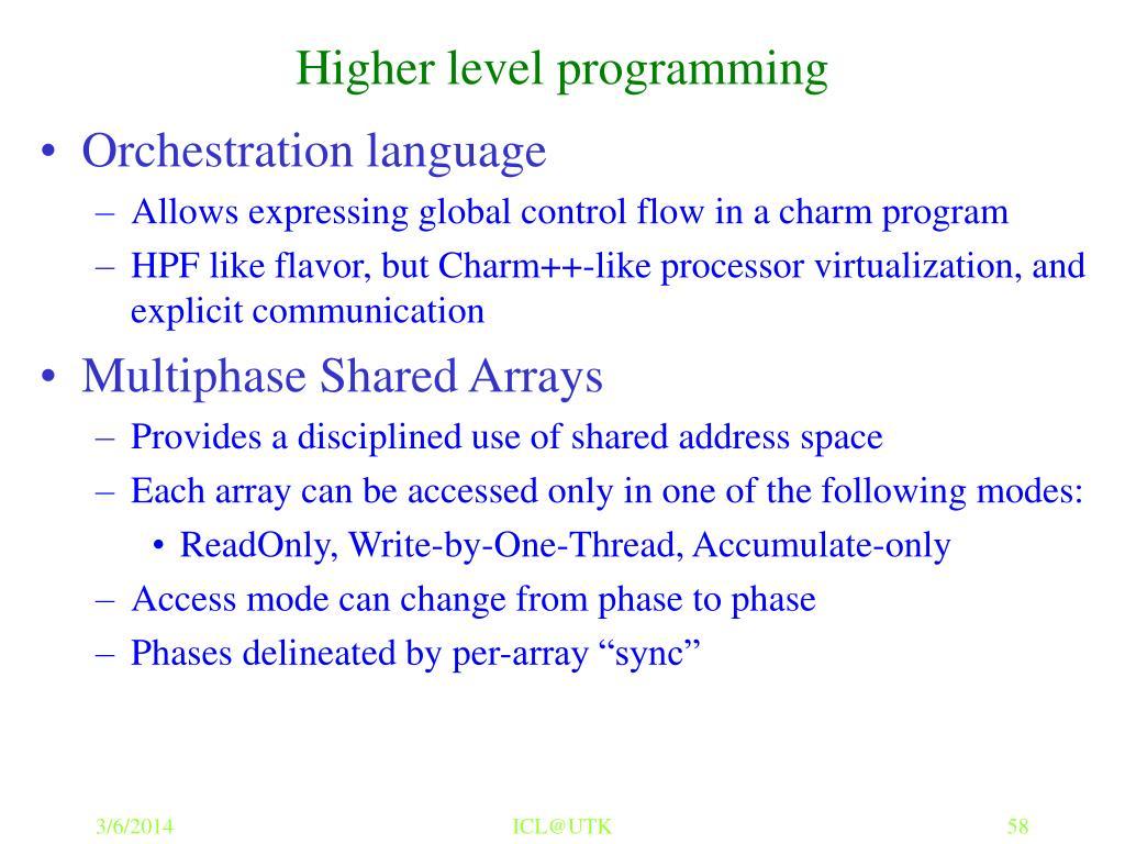 Higher level programming