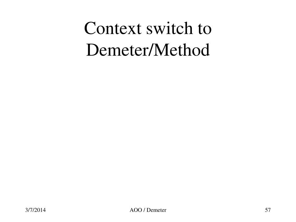 Context switch to Demeter/Method