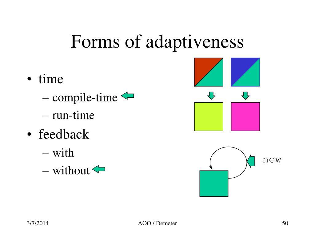 Forms of adaptiveness