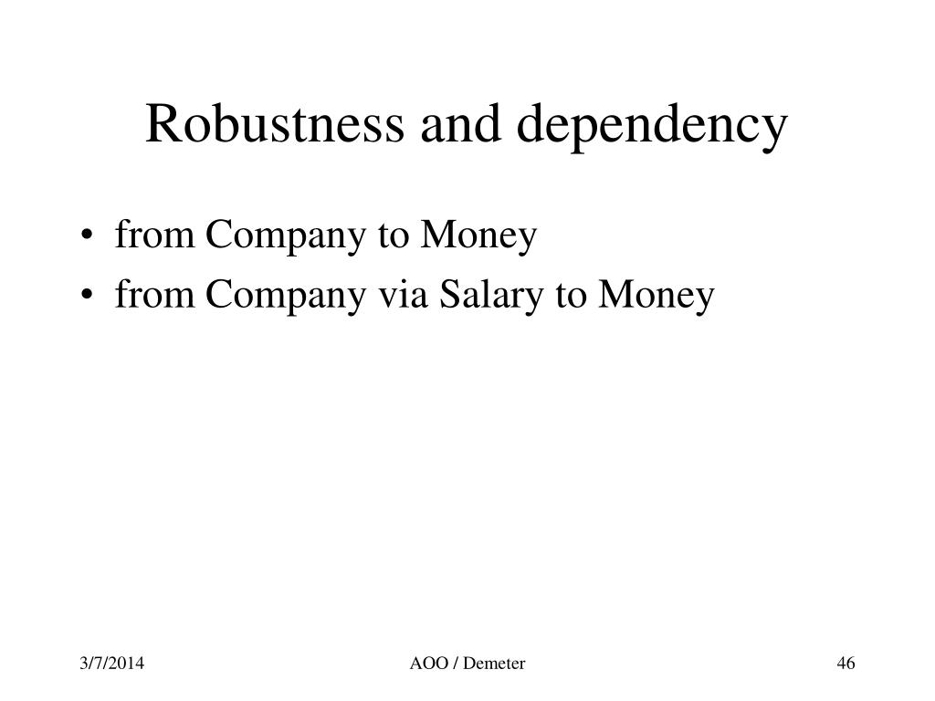 Robustness and dependency