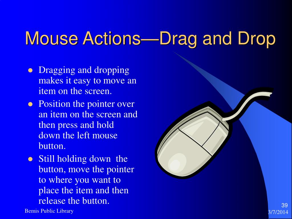 Mouse Actions—Drag and Drop