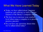 what we have learned today