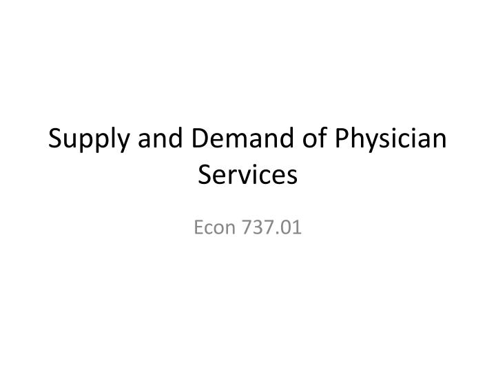 supply and demand of physician services n.