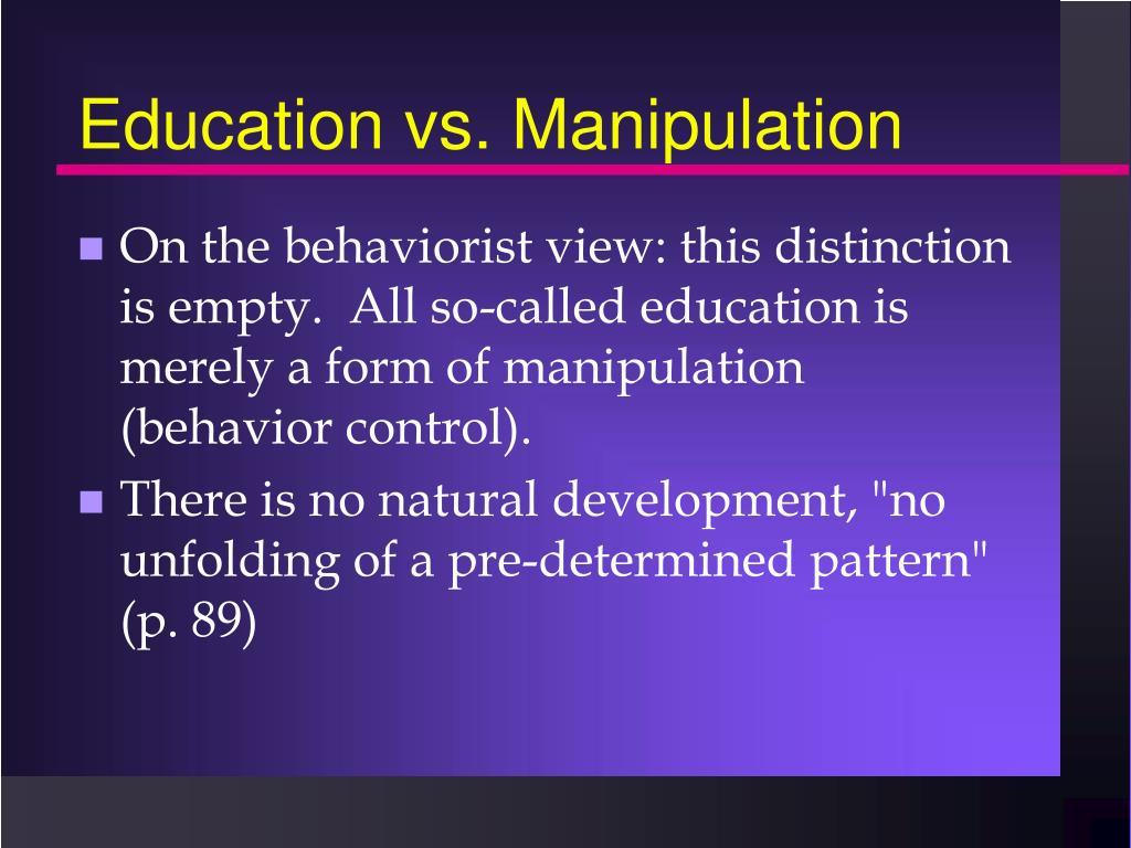 Education vs. Manipulation