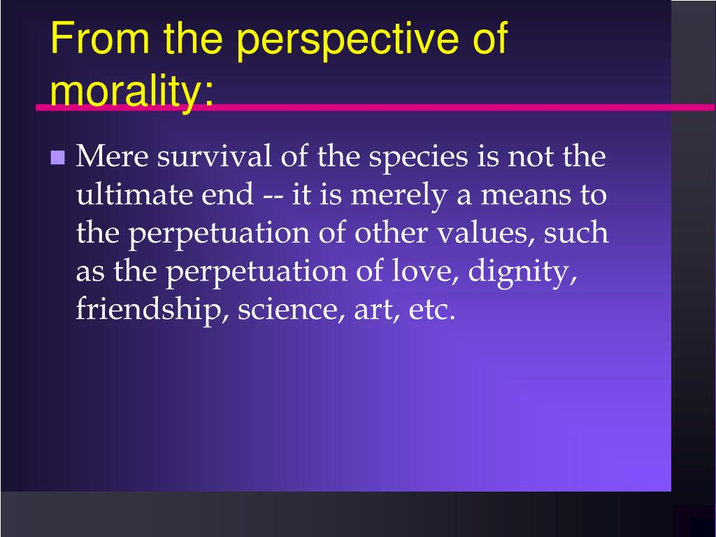 From the perspective of morality: