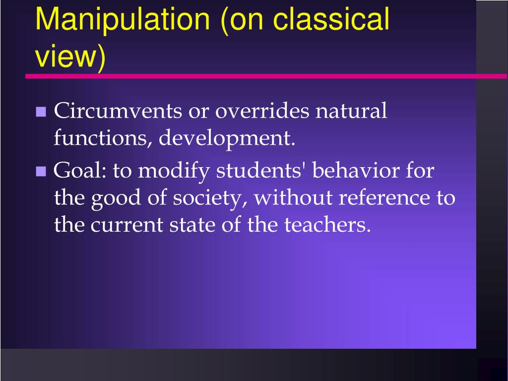 Manipulation (on classical view)